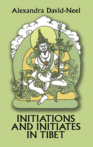 Initiations and Initiates in Tibet, Alexandra David-Neel