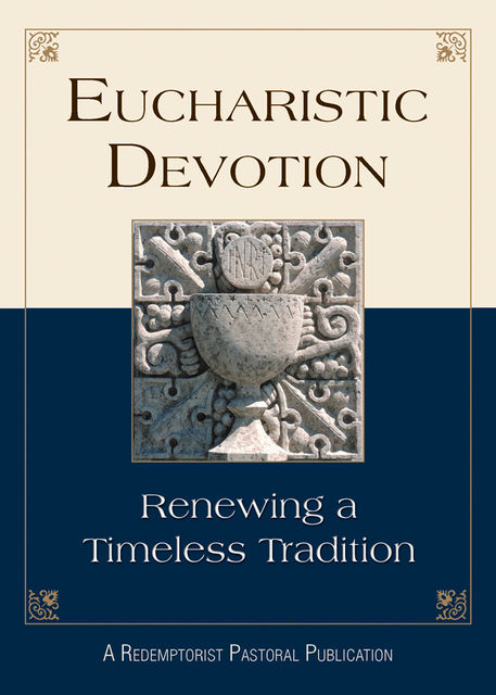 Eucharistic Devotion, Redemptorist Pastoral Publication