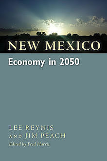 New Mexico Economy in 2050, Jim Peach, Lee Reynis
