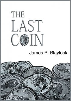 The Last Coin, James Blaylock