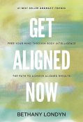 GET ALIGNED NOW, BETHANY LONDYN