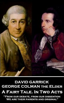 A Fairy Tale. In Two Acts, George Colman the Elder, David Garrick