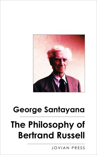 The Philosophy of Bertrand Russell, George Santayana