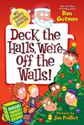 My Weird School Special: Deck the Halls, We're Off the Walls!, Dan Gutman