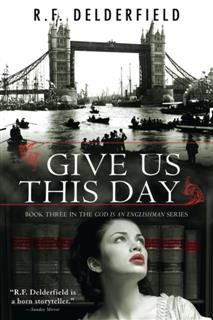 Give Us This Day, R.F. Delderfield