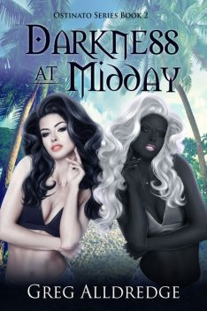 Darkness at Midday, Greg Alldredge