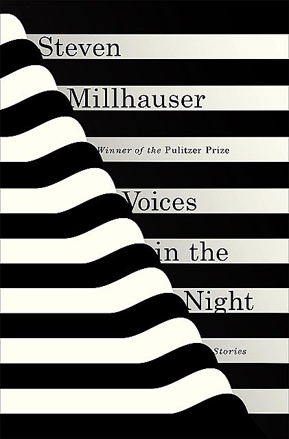 Voices in the Night, Steven Millhauser