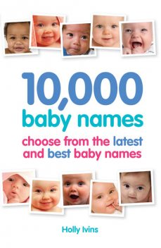 10,000 Baby Names, Holly Ivins