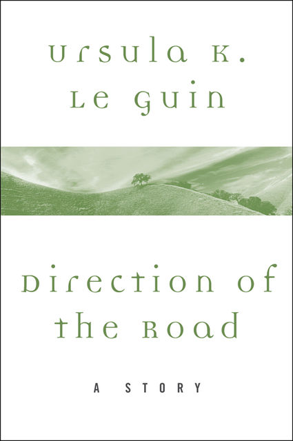 Direction of the Road, Ursula Le Guin