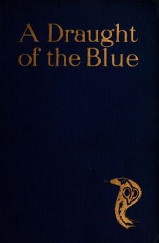 A Draught of the Blue — An Essence of the Dusk, F.W.Bain