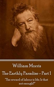 The Earthly Paradise – Part 1, William Morris