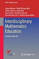 Interdisciplinary Mathematics Education: A State of the Art, David Swanson, Wolff-Michael Roth, Brian Doig, Julian Williams, Michael Omuvwie, Nicholas Mousoulides, Rita Borromeo Ferri, Susie Groves