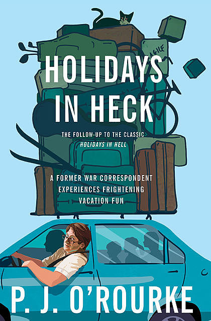 Holidays in Heck, P. J. O'Rourke