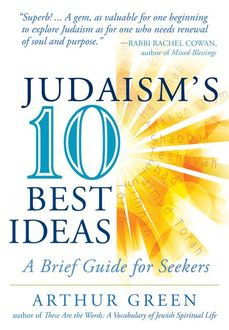 Judaism's Ten Best Ideas, Arthur Green