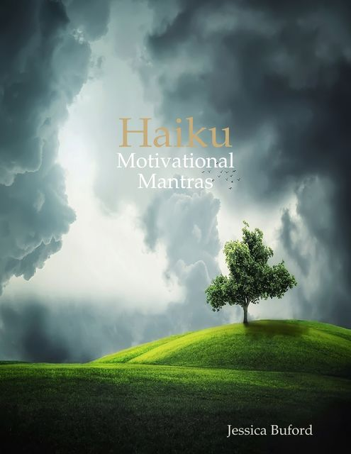 Haiku: Motivational Mantras, Jessica Buford