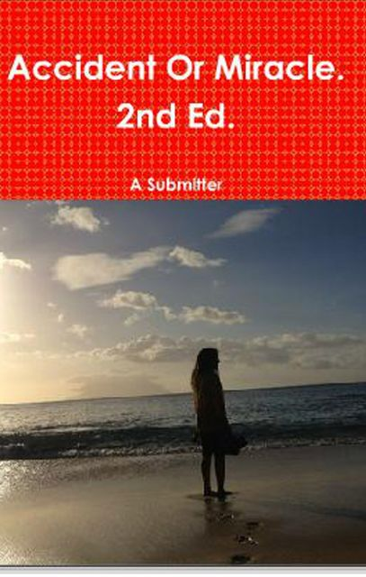 Accident Or Miracle 2nd Ed, A Submitter