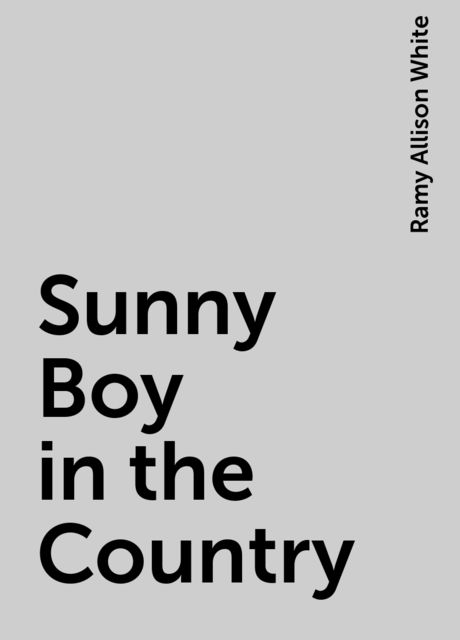 Sunny Boy in the Country, Ramy Allison White