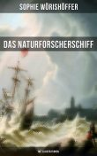 Das Naturforscherschiff (Mit Illustrationen), Sophie Wörishöffer