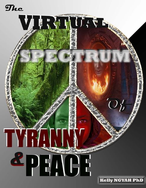 The Virtual Spectrum of Tyranny and Peace, Kelly Ngyah