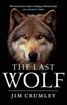 The Last Wolf, Jim Crumley