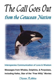 The Call Goes Out from the Cetacean Nation, Dianne Robbins
