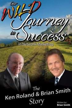 Our Wild Journey to Success, Brian Smith