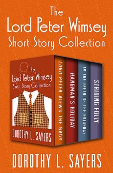 The Lord Peter Wimsey Short Story Collection, Dorothy L.Sayers
