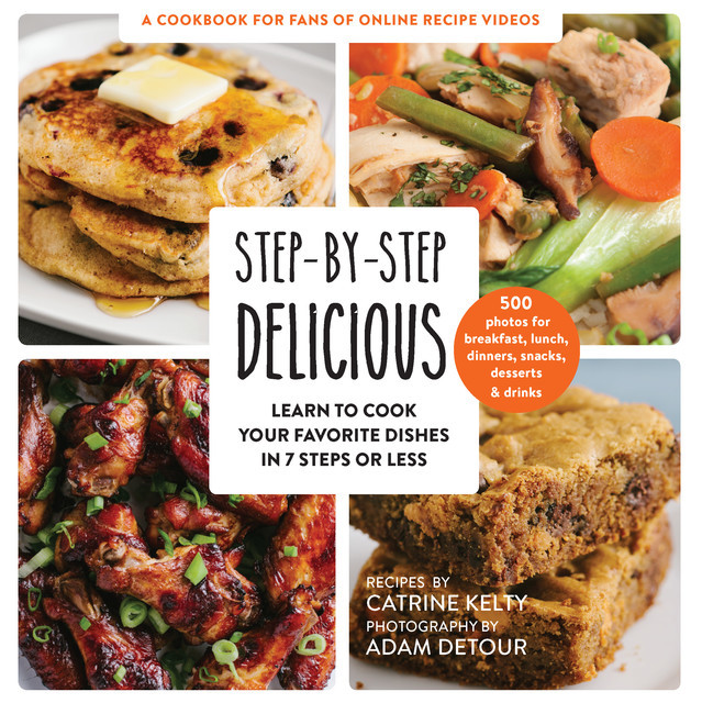 Step-by-Step Delicious, Catrine Kelty