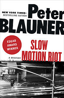 Slow Motion Riot, Peter Blauner