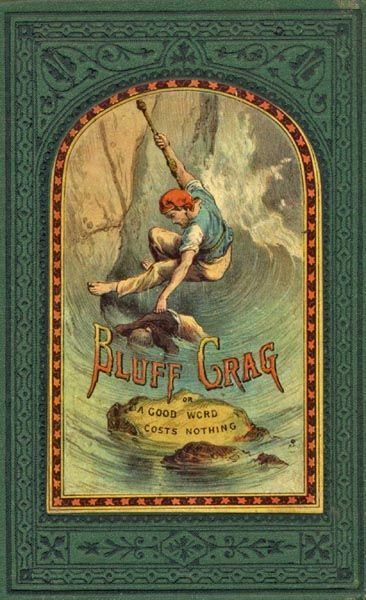 Bluff Crag, / or, A Good Word Costs Nothing,