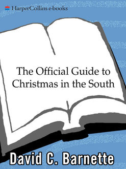 The Official Guide to Christmas in the South, David C. Barnette