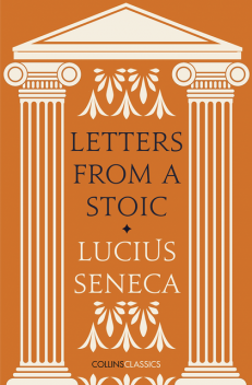 Letters from a Stoic, Lucius Seneca