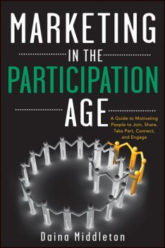 Marketing in the Participation Age, Daina Middleton