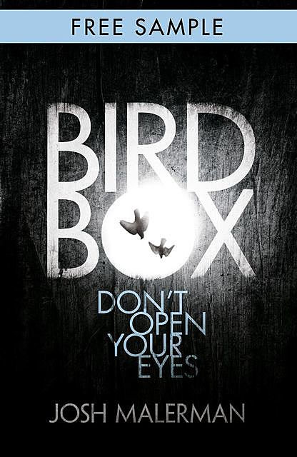 Bird Box: free sampler (chapter 1), Josh Malerman