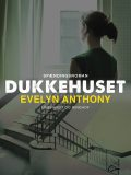 Dukkehuset, Evelyn Anthony