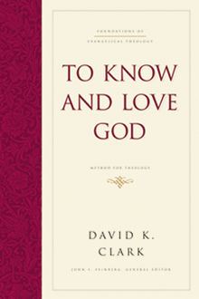 To Know and Love God, David Clark