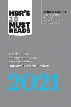HBR's 10 Must Reads 2021, Harvard Business Review, Amy C.Edmondson, Laura Roberts, Marcus Buckingham, Peter Cappelli