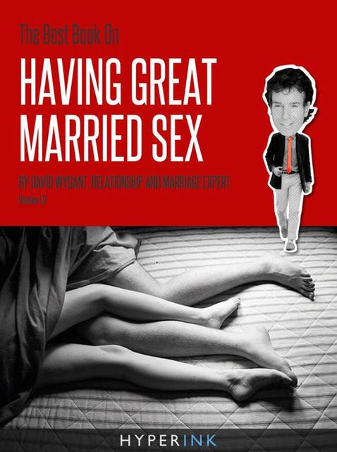 The Best Book on Having Great Married Sex, David Wygant