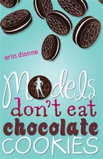 Models Don't Eat Chocolate Cookies, Erin Dionne