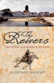 The Reivers, Alistair Moffat