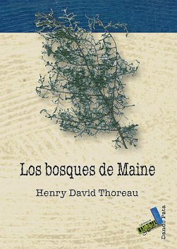 Los bosques de Maine, Henry David Thoreau