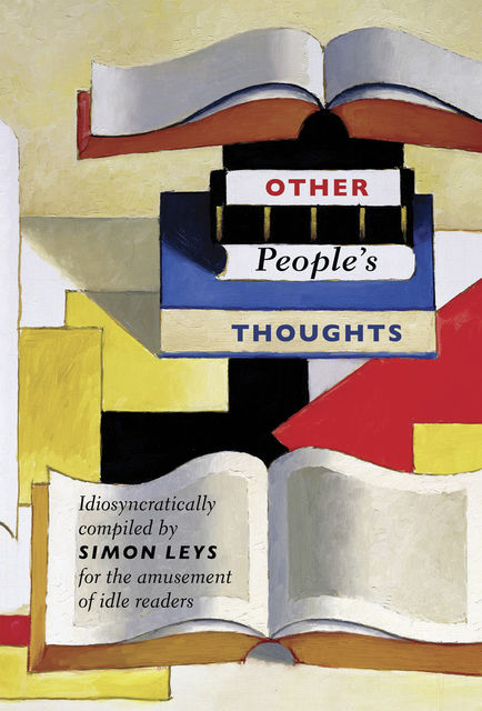 Other People's Thoughts, Simon Leys