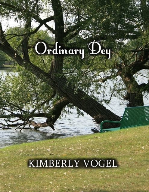 Ordinary Dey, Kimberly Vogel