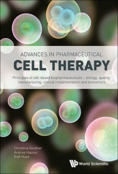 Advances in Pharmaceutical Cell Therapy, Andrea Hauser, Christine Günther