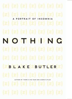 Nothing, Blake Butler