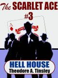 The Scarlet Ace #3: Hell House, Theodore A.Tinsley