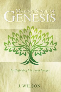 Making Sense of Genesis, Wilson