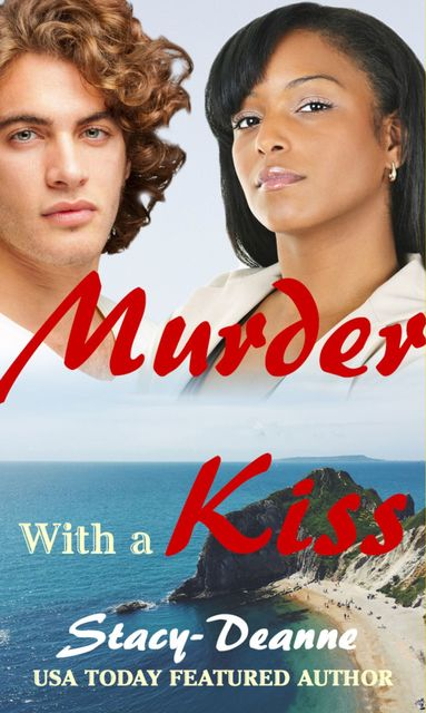 Murder with a Kiss, Stacy-Deanne