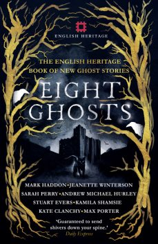 Eight Ghosts, Mark Haddon, Jeanette Winterson, Sarah Perry, Max Porter
