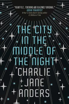 The City in the Middle of the Night, Charlie Jane Anders